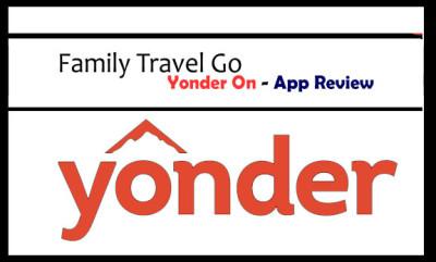 Yonder On - Yonder App Review - Family Travel Go LLC |Yonder App